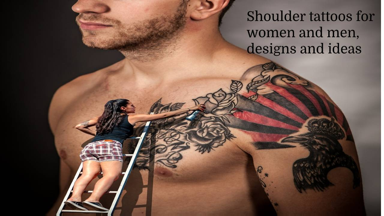 Shoulder tattoos for women and men, designs and ideas