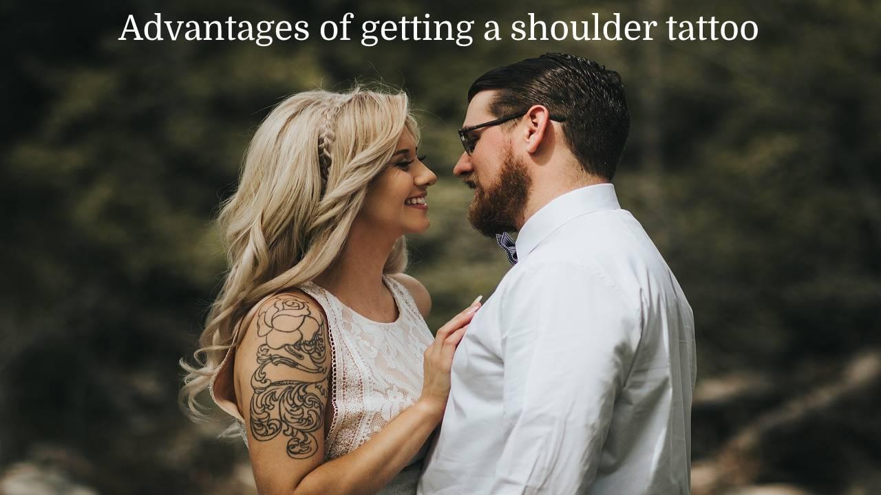 Advantages of getting a shoulder tattoo